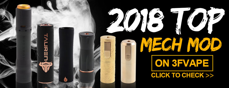 2018 Top Mechanical Mod on 3FVAPE.com