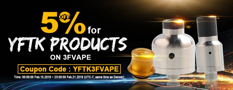 5% off for YFTK Products On 3FVape