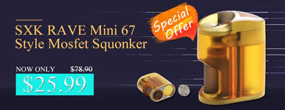 SXK RAVE Mini 67 Style Mosfet Squonker Semi-Mechanical Box Mod