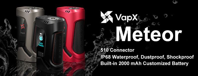 [Image: VapX-Meteor.jpg]