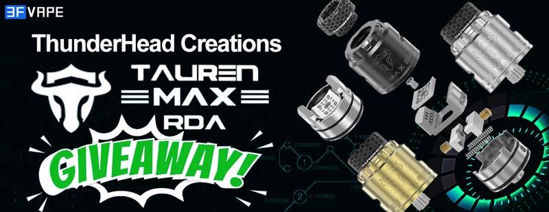 [Image: ThunderHead-Creations-THC-Tauren-MAX-RDA-Giveaway.jpg]