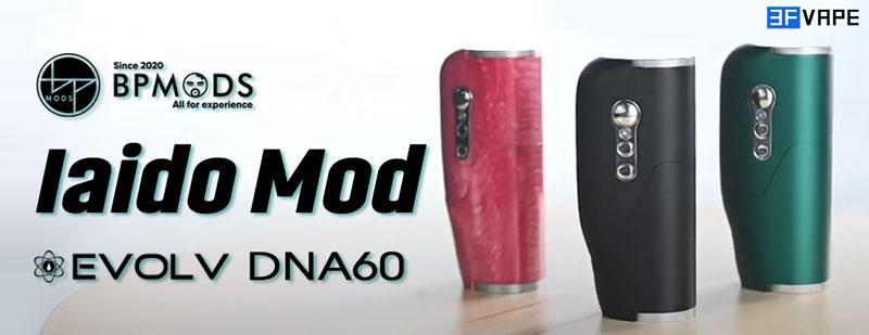 [Image: BP-Mods-Iaido-DNA60-Box-Mod.jpg]