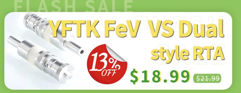 YFTK FeV Flash-e-Vapor VS Dual Style RTA Flash Sale