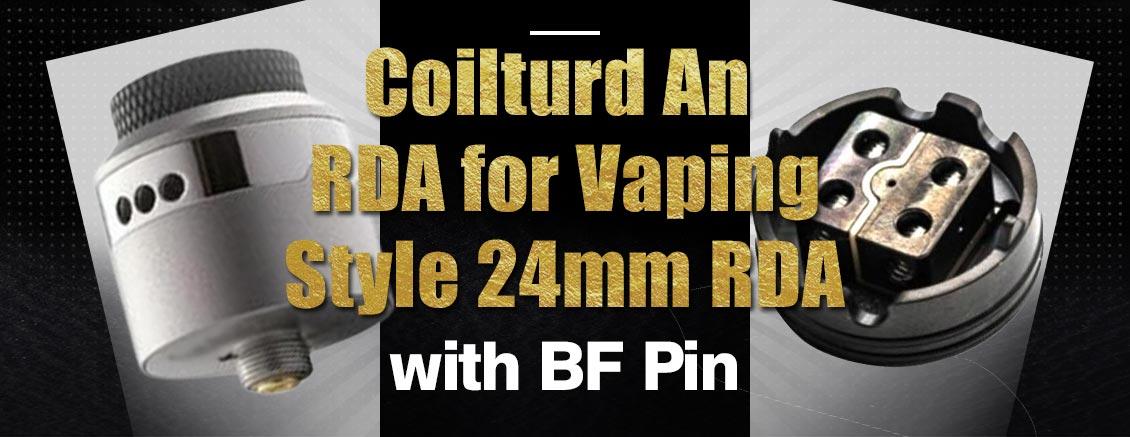 [Image: Coilturd-An-RDA-for-Vaping-Style-24mm-RDA-3FVAPE.jpg]